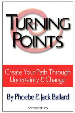 Turning Points: Create Your Path Through Uncertainty and Change