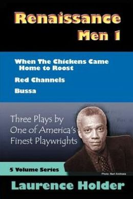 Renaissance Men 1 (Renaissance Anthology Series, Volume 2): Three Plays: When the Chickens Came Home to Roost/Red Channels/Bussa