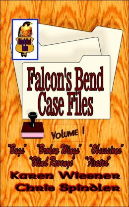 Falcon's Bend Case Files: Vol. 1 (the Early Cases)