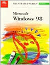 Microsoft Windows 98 - Illustrated Introductory