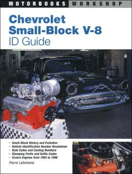chevrolet small block v 8 id guide covers all chevy small block engines since 1955 by pierre. Black Bedroom Furniture Sets. Home Design Ideas