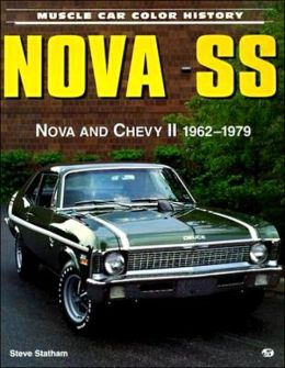 Nova SS: Nova and Chevy II 1962-1979 (Muscle Car Color History)