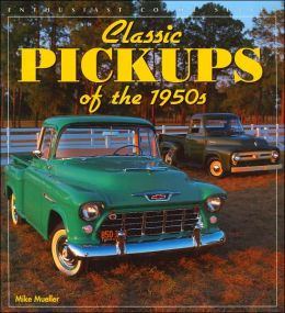 Classic Pickups of the 1950s (Enthusiast Color Series)
