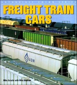 Freight Train Cars (Enthusiast Color Series)