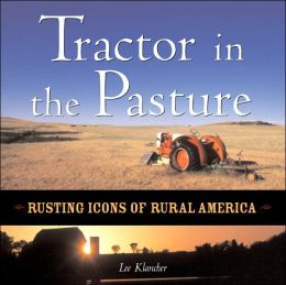 Tractor in the Pasture: Rusting Icons of Rural America