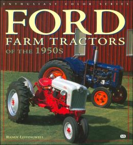 Ford Farm Tractors of the 1950s (Enthusiast Color Series)