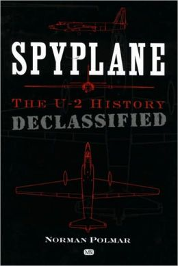Spyplane: The U-2 History Declassified
