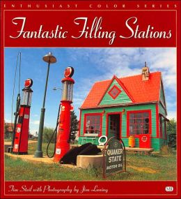 Fantastic Filling Stations (Enthusiast Color Series)