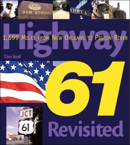 Highway 61 Revisited: 1,699 Miles from New Orleans to Pigeon River