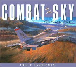 Combat in the Sky: The Art of Aerial Warfare