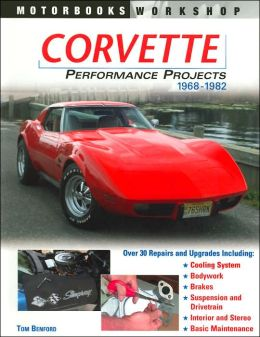 Corvette Performance Projects 1968-1982 (Motorbooks Workshop Series)