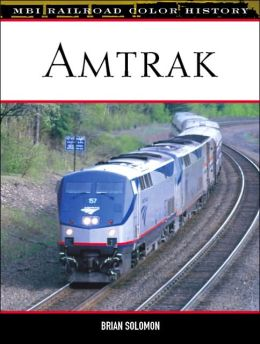 Amtrak (MBI Railroad Color History Series)