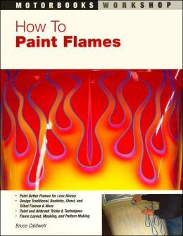 How To Paint Flames (Motorbooks Workshop Series)