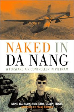 Naked in Da Nang: A Forward Air Controller in Vietnam