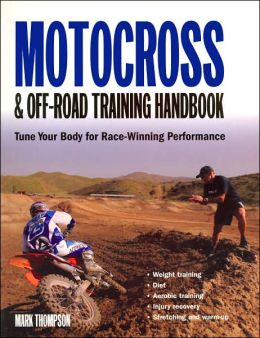 Motocross and Off-Road Training Handbook: Tune Your Body for Race-Winning Performance