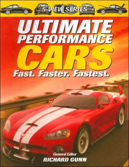 Ultimate Performance Cars: Fast. Faster. Fastest (5-View Series)