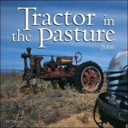 Tractor in the Pasture 2006 Calendar