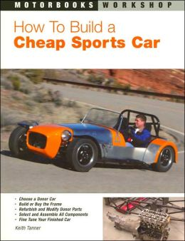How To Build a Cheap Sports Car (Motorbooks Workshop Series)