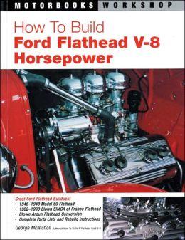 How to Build Ford Flathead V-8 Horsepower