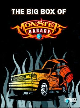 Big Box of Monster Garage: How To Customize, Weld, and Paint Damn Near Anything
