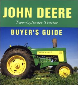 John Deere Two-Cylinder Tractor Buyer's Guide