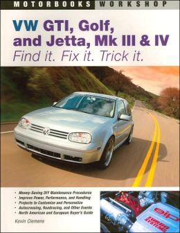 VW GTI, Golf, Jetta, MK III & IV: Find It. Fix It. Trick It.