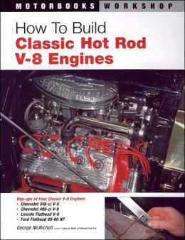 How to Build Classic Hot Rod V-8 Engines (Motorbooks Workshop Series)