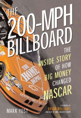 200-MPH Billboard: The Inside Story of How Big Money Changed NASCAR
