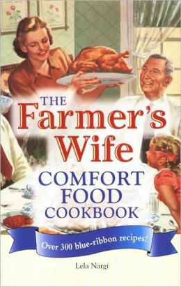 Farmer's Wife Comfort Food Cookbook