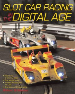 Slot Car Racing in the Digital Age