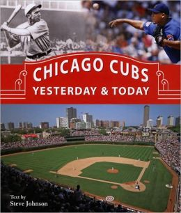 Chicago Cubs Yesterday and Today