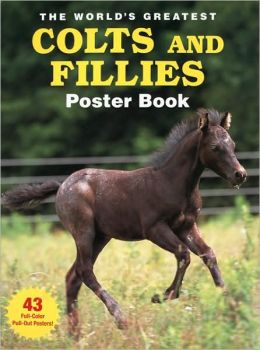 The World's Greatest Colts and Fillies Poster Book
