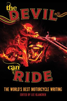 The Devil Can Ride: The World's Best Motorcycle Writing