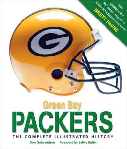Green Bay Packers: The Complete Illustrated History (Updated Edition)