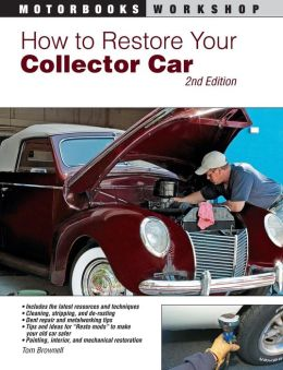 How to Restore Your Collector Car: 2nd Edition