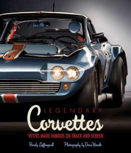 Legendary Corvettes: 'Vettes Made Famous on Track and Screen