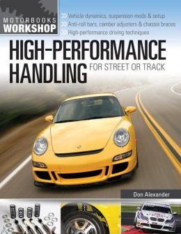 High-Performance Handling for Street or Track: Vehicle dynamics, suspension mods & setup - Anti-roll bars, camber adjust
