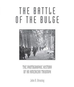 The Battle of the Bulge: The Photographic History of an American Triumph