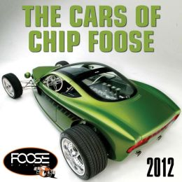 The Cars of Chip Foose 2012