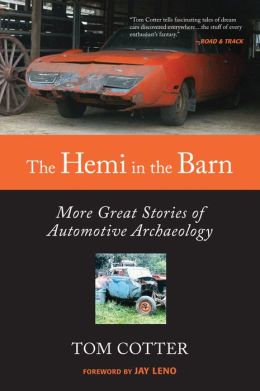 The Hemi in the Barn: More Great Stories of Automotive Archaeology