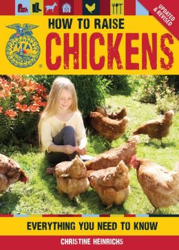 How to Raise Chickens: Everything You Need to Know, Updated & Revised