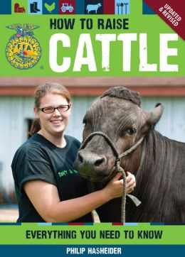 How to Raise Cattle: Everything You Need to Know, Updated & Revised
