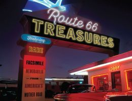 Route 66 Treasures: Featuring Rare Facsimile Memorabilia from America's Mother Road