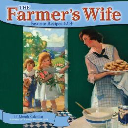 The Farmer's Wife Favorite Recipes 2014: 16 Month Calendar - September 2013 through December 2014