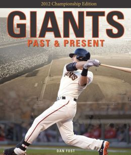 Giants Past & Present: 2012 Championship Edition