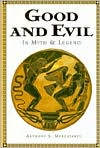 Good and Evil: In Myth & Legend