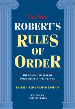 The New Robert's Rules of Order: The Classic Manual of Parliamentary Procedure