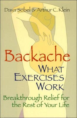 Backache: What Exercises Work: Breakthrough Relief for the Rest of Your Life