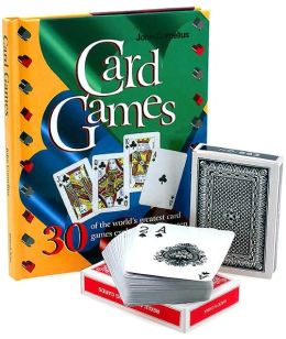 Card Games: 30 of the World's Greatest Card Games Explained Step by Step