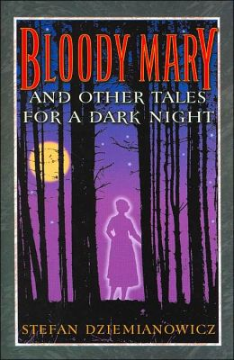 Bloody Mary and Other Tales for a Dark Night